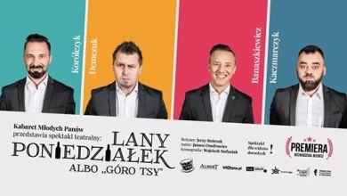 """Photo of Lany Poniedziałek albo """"Góro Tsy"""" – Kabaret Młodych Panów"""