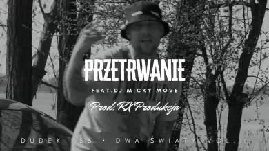Photo of DUDEK P56 – PRZETRWANIE  FEAT.DJ MICKY MOVE  PROD.RX PRODUKCJA