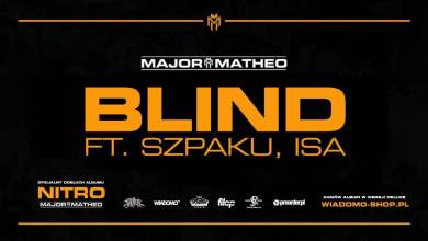 "Photo of Major x Matheo ft. Szpaku, ISA – ""Blind"""