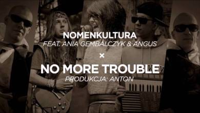 "Photo of Nomenkultura feat Ania Gembalczyk & Angus ""No More Trouble"" prod. AntonProduction"