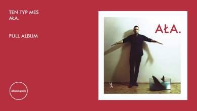 Photo of Ten Typ Mes – AŁA. – cały album