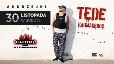 Photo of TEDE / Karmagedon / Andrzejki W Capitolu – Sobota