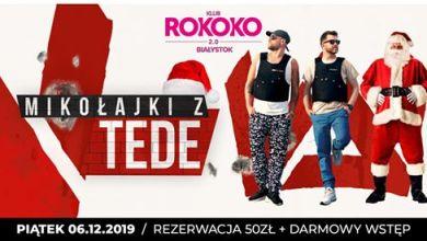 Photo of Mikołajki z TEDE / Piątek/ Rokoko 2.0/ Lista FB free