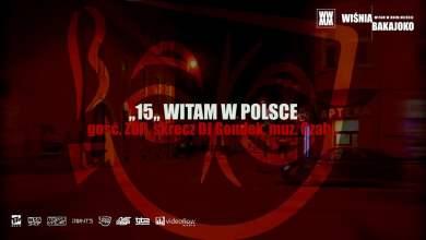Photo of 15. Wiśnia Bakajoko – WITAM W POLSCE gość. ZDR, skrecz DJ Gondek, muz. Czaha