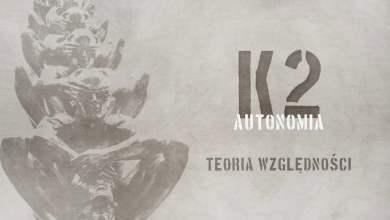 Photo of K2 – Teoria względności | prod. Bardziej Matt, Joe Bravura | AUTONOMIA