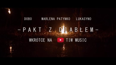 Photo of Dobo ZdR feat. Lukasyno, Marlena Patynko – Pakt z diabłem TRAILER