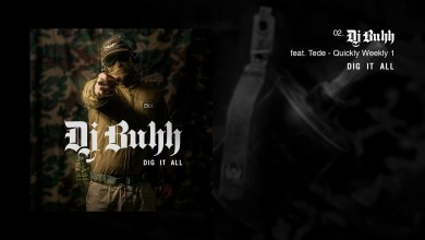 Photo of DJ BUHH feat. TEDE – QUICKLY WEEKLY 1 / DIG IT ALL
