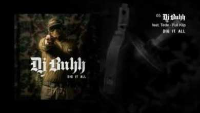 Photo of DJ BUHH – FULL KLIP FEAT. TEDE
