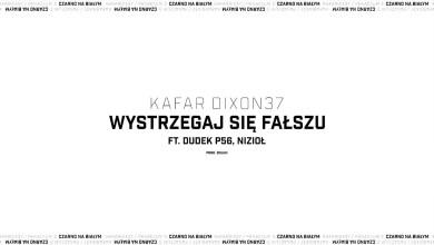 Photo of Kafar DIX37 feat. Dudek P56, Nizioł – Wystrzegaj się fałszu