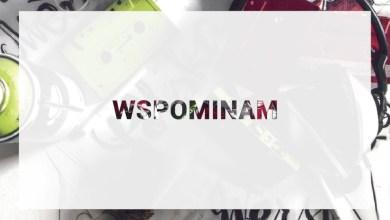 Photo of Polska Wersja – Wspominam