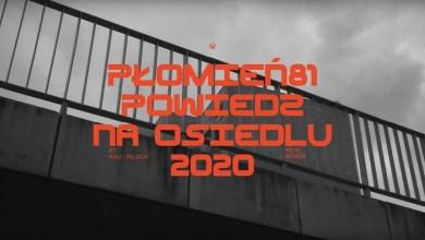Photo of Płomień 81 feat. Kali, Paluch – Powiedz Na Osiedlu 2020 (prod. Worek)