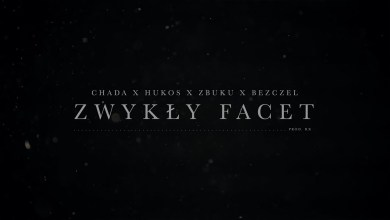 Photo of Chada x Hukos x Zbuku x Bezczel – Zwykły facet