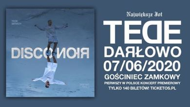 Photo of Tede – Disco Noir Premiera Darłowo 07.06.2020