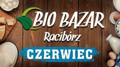 Photo of Czerwcowy BIO BAZAR (tradycyjny + on-line)