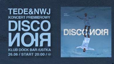 Photo of Tede – Disco Noir Premiera Ustka DockBar Open Air 26.06.2020