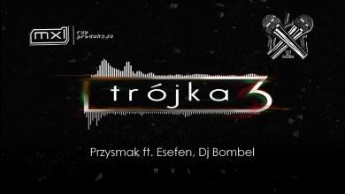 Photo of MXL – Przysmak ft. Esefen, Dj Bombel – prod. MXL (TRÓJKA)