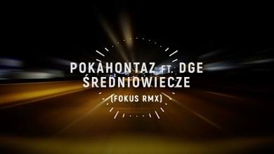 Photo of Pokahontaz ft. DGE – Średniowiecze (Fokus remix)