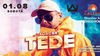 Photo of ★1.08★ SOBOTA!!!ZALESIE BEACH PARTY VOL5!!!★KONCERT TEDE!!!★ (Bilety 25 PLN!!!)