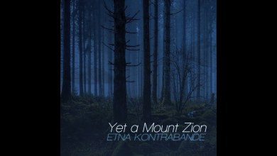 Photo of Etna Kontrabande – Yet a Mount Zion (official)