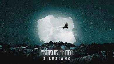 Photo of Skorup x Młody ft. D. Majewska, HK Rufijok – Silesiano   NATURALNY SATELITA
