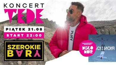 Photo of Premierowy koncert TEDE dla materiału DISCO NOIR w Szerokich!