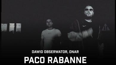 Photo of Dawid Obserwator ft. Onar – Paco Rabanne