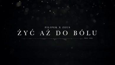 Photo of Filipek ft. Zeus – Żyć aż do bólu