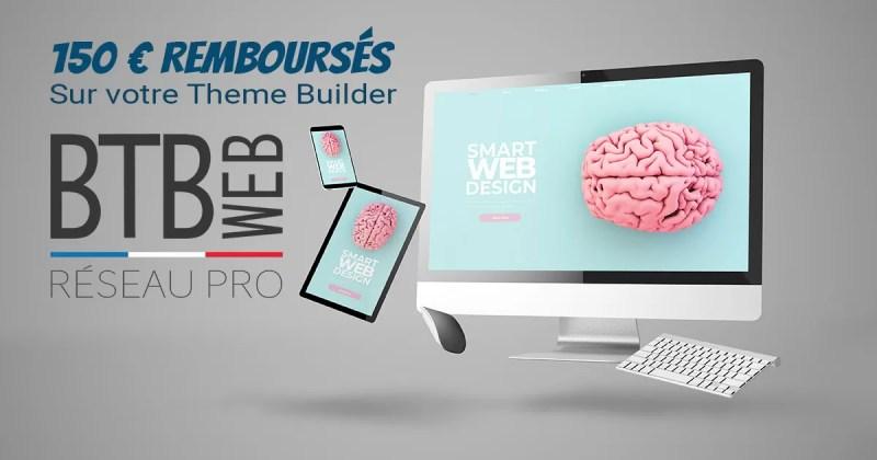 150 euros remboursés sur votre theme builder avec BTB Web Réseau Pro