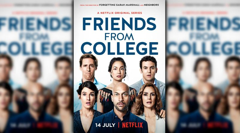Friends from College - Netflix - Weekend Binge Watch - BTG Lifestyle
