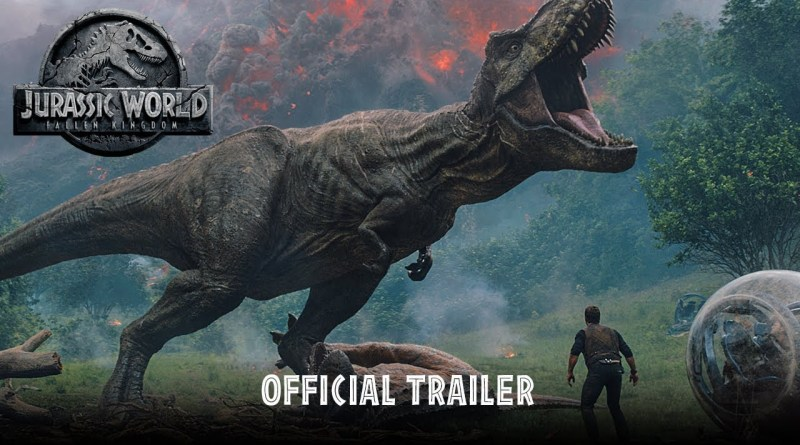 Jurassic World Fallen Kingdom Trailer