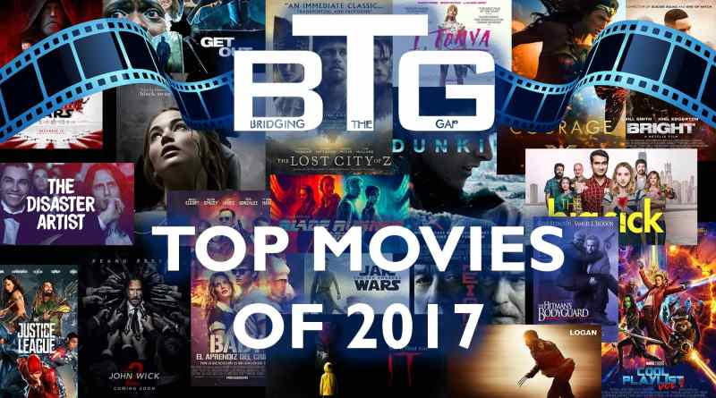 BTG Lifestyle Movie Blog TOP 10 MOVIES OF 2017