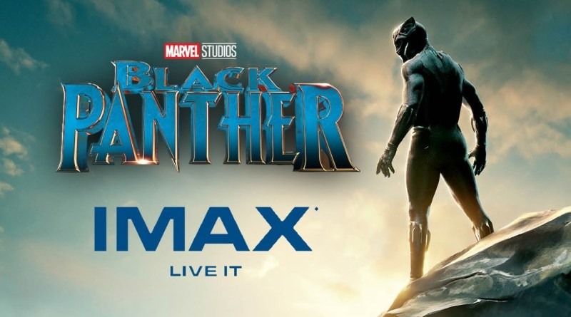 WIN TICKETS TO SEE BLACK PANTHER IN IMAX - BTG LIFESTYLE