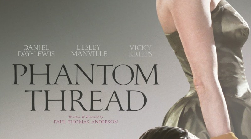 Phantom Thread Spoiler-Free Review - BTG Lifestyle - Oscars 2018