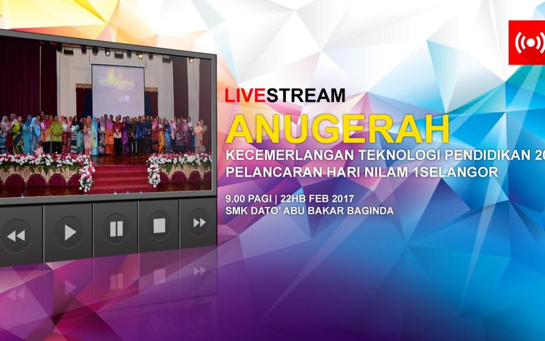 Live Stream Hari Anugerah Kecemerlangan Teknologi Pendidikan 2016 & Pelancaran Hari NILAM 1Selangor