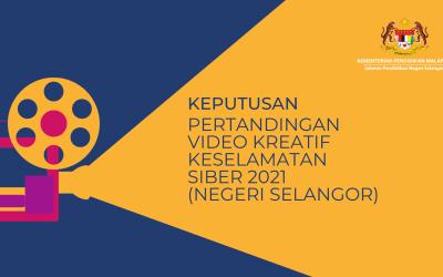 Keputusan Pertandingan Video Kreatif Keselamatan Siber 2021 Peringkat Negeri