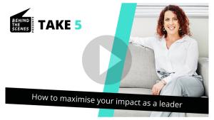Maximise your leadership impact