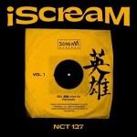 NCT 127 iScreaM Vol.1: 영웅 (英雄; Kick It) Remixes