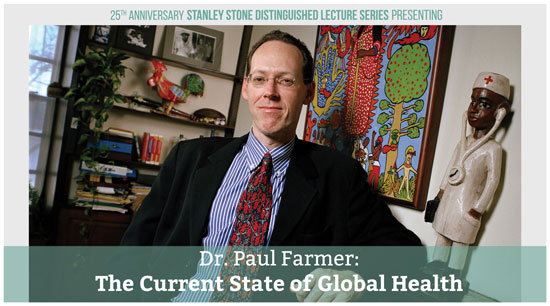 Dr. Paul Farmer coming to speak about Current State of Global Health