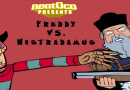 Watch: Freddy VS. Nostradamus