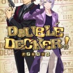 """English Dub Review: Double Decker! Doug & Kirill """"Up Close and Personal! 24 Hours with the Lisvaletta Police!"""""""