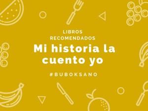 Recomendaciones #Buboksano: Mi historia la cuento yo