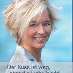 Silke Schäfer: Der Kuss ist weg, aber die Liebe bleibt