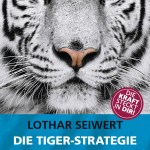 Lothar Seiwert: Die Tiger-Strategie