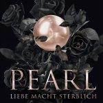 Pearl – Liebe macht sterblich + Gewinnspiel