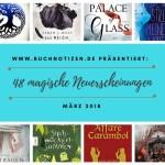 48 magische Neuerscheinungen im März