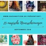25 magische Neuerscheinungen im September 2018