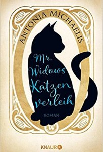 Michaelis, Antonia: Mr. Widows Katzenverleih