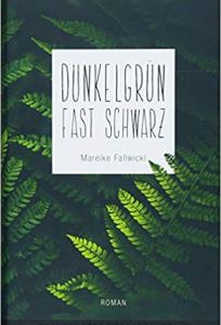 Fallwickl, Mareike: Dunkelgrün fast schwarz