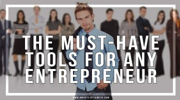The Must-Have Tools for Any Entrepreneur