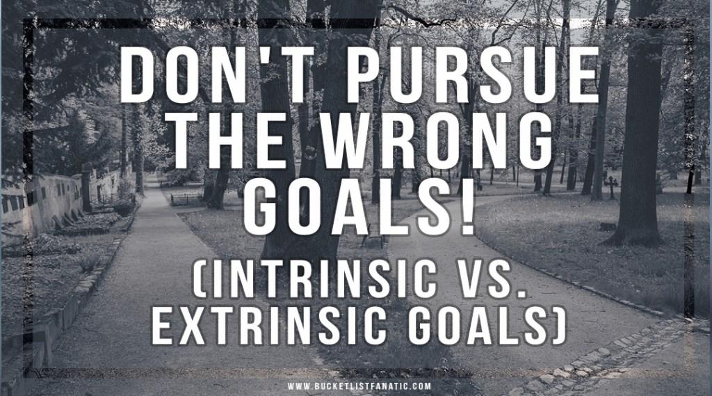 Don't Pursue the Wrong Goals - Bucket List